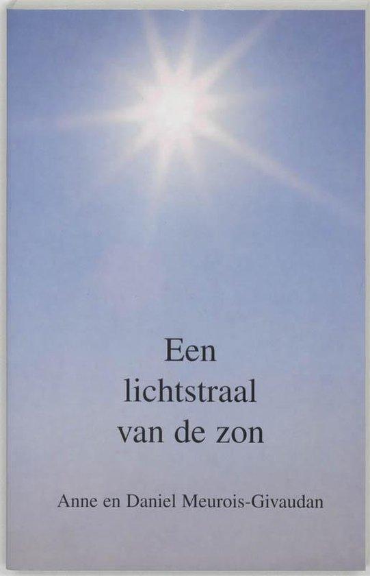 Een Lichtstraal Van De Zon - A. Meurois-Givaudan  