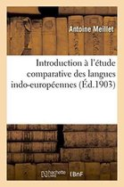 Introduction a l'etude comparative des langues indo-europeennes