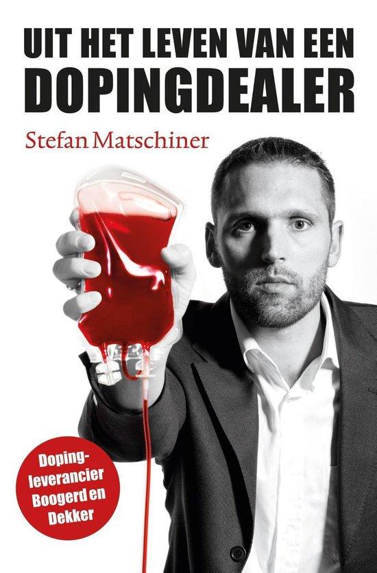 Uit het leven van een dopingdealer - Stefan Matschiner |