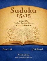 Sudoku 15x15 Luxus - Leicht Bis Extrem Schwer - Band 28 - 468 R tsel