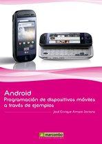 Android: Programacion de dispositivos moviles a través de ejemplos
