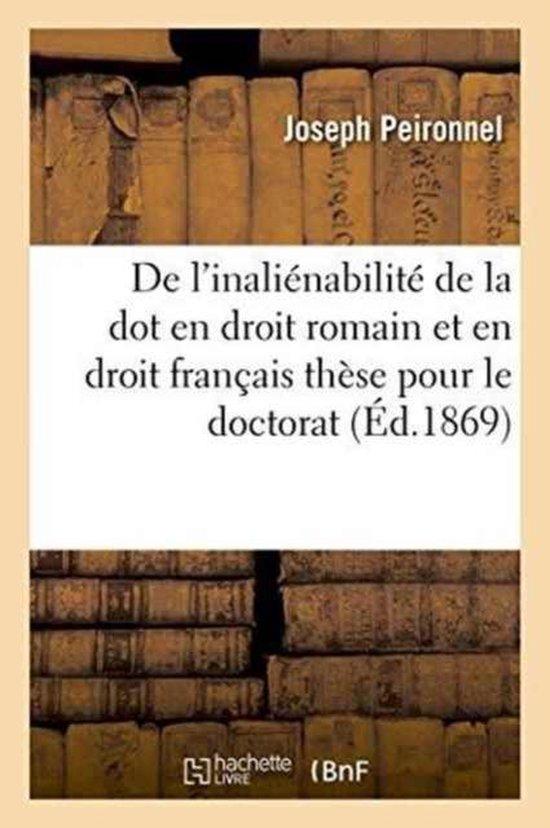 de l'Inalienabilite de la Dot En Droit Romain Et En Droit Francais