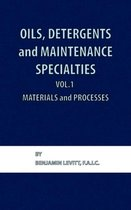 Oils, Detergents and Maintenance Specialties, Volume 1, Materials and Processes