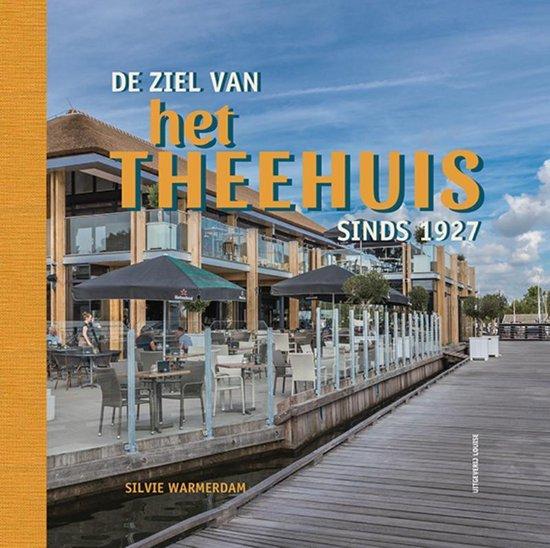 De ziel van het Theehuis sinds 1927 - Silvie Warmerdam |