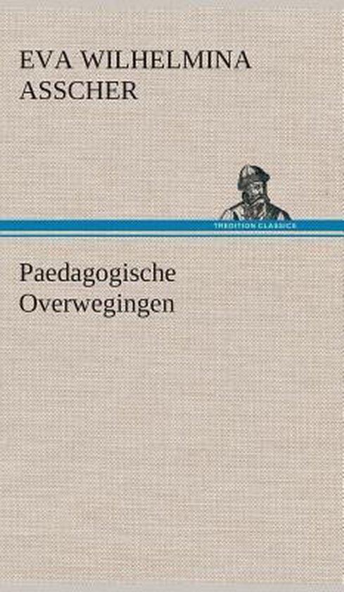 Paedagogische overwegingen - Eva Wilhelmina Asscher  