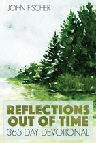 Reflections Out Of Time: 365 Day Devotional