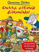 Knaag gezond, Geronimo! Eet gevarieerd, eet niet teveel en beweeg! (Stilton)