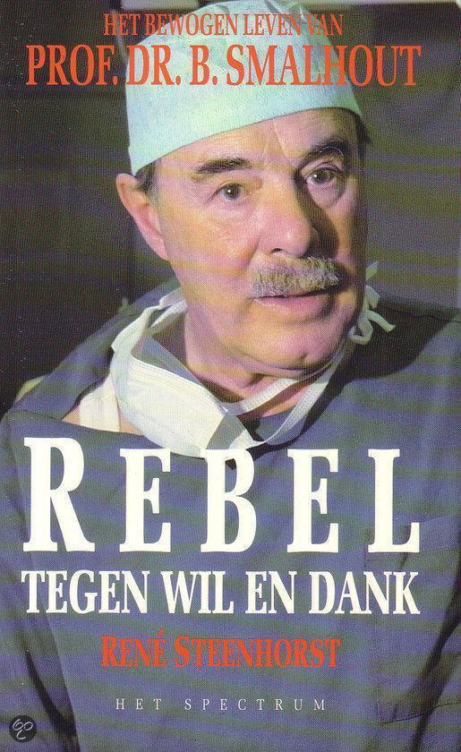 Boek cover PROFESSOR SMALHOUT REBEL WIL EN DAN van Steenhorst (Paperback)