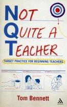 Not Quite a Teacher