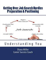 Getting Over Job Search Hurdles - Preparation & Positioning -