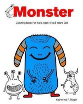 Monster Coloring Book for Kid's Ages 4 to 8 Years Old
