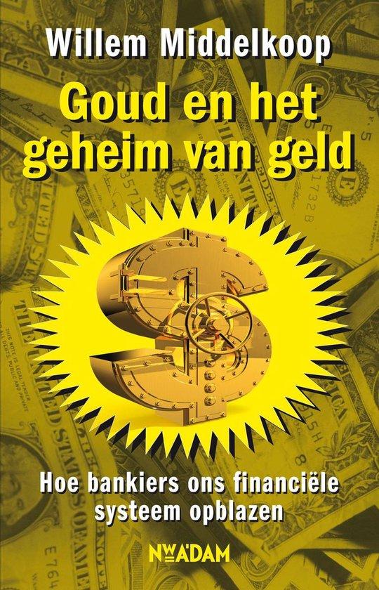 Goud en het geheim van geld - Willem Middelkoop |