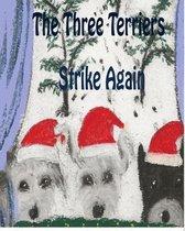The Three Terriers Strike Again