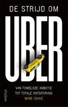 Boek cover De strijd om Uber van Mike Isaac