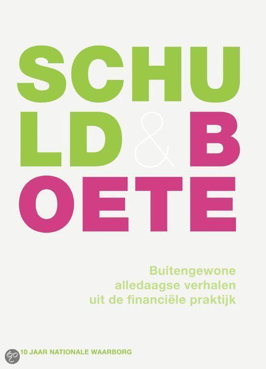 Schuld & Boete. Buitengewone alledaagse verhalen uit de financiële praktijk - Antoinette Kalkman pdf epub