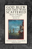 God Blew, and They Were Scattered Book III