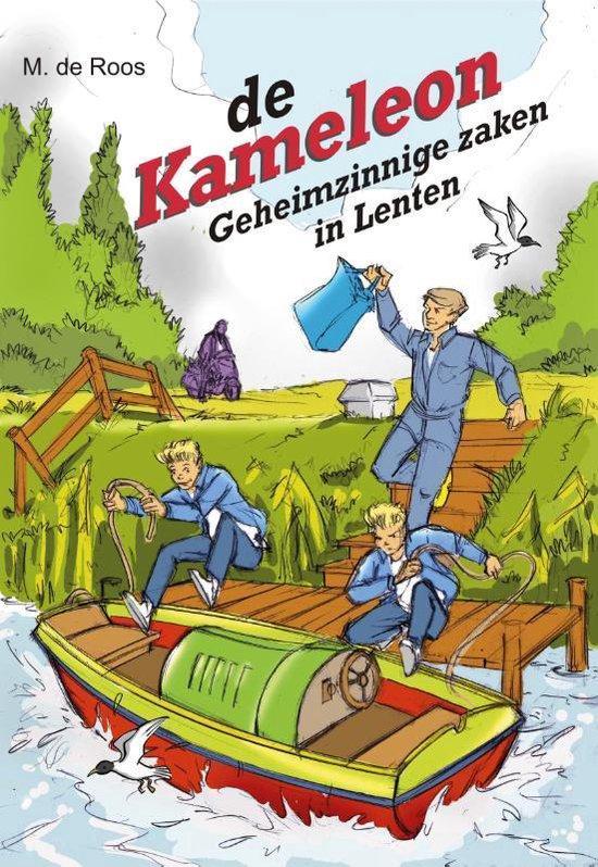 Kameleon - Geheimzinnige zaken in Lenten - M. de Roos |