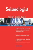 Seismologist Red-Hot Career Guide; 2552 Real Interview Questions