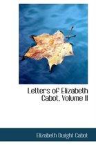 Letters of Elizabeth Cabot, Volume II