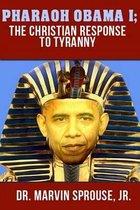 Pharaoh Obama I