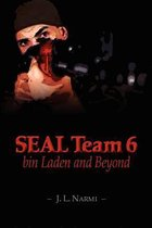 Seal Team 6, Bin Laden and Beyond
