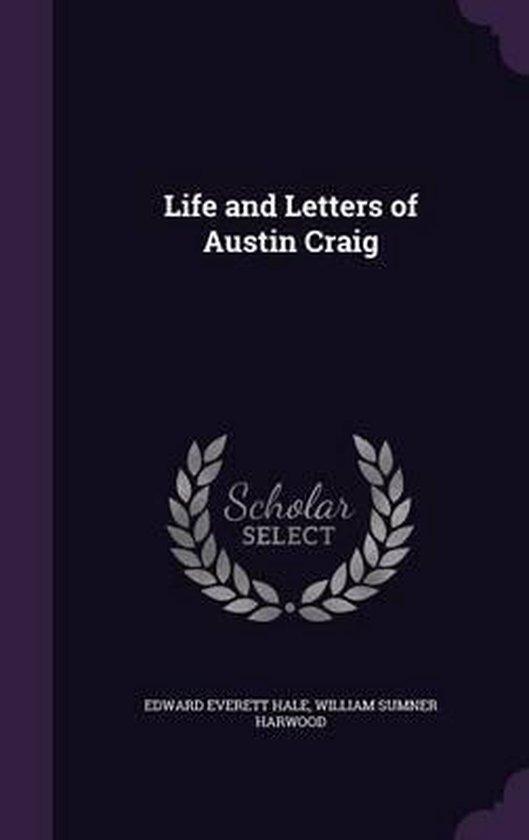 Boek cover Life and Letters of Austin Craig van Edward Everett Hale (Hardcover)