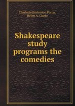 Shakespeare Study Programs the Comedies