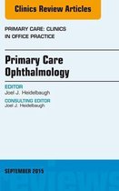 Primary Care Ophthalmology, An Issue of Primary Care: Clinics in Office Practice 42-3, E-Book