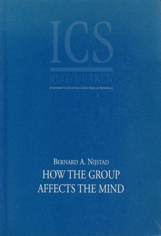 How the group affects the mind - B.A. Nijstad  