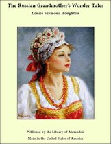 The Russian Grandmother's Wonder Tales