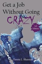 Get a Job Without Going Crazy (3rd edition)