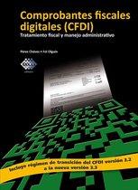 Comprobantes fiscales digitales (CFDI). Tratamiento fiscal y manejo administrativo 2017