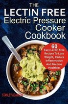 The Lectin Free Electric Pressure Cooker Cookbook