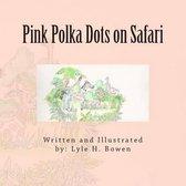 Pink Polka Dots on Safari