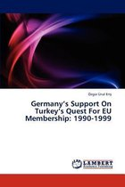 Germany's Support on Turkey's Quest for Eu Membership