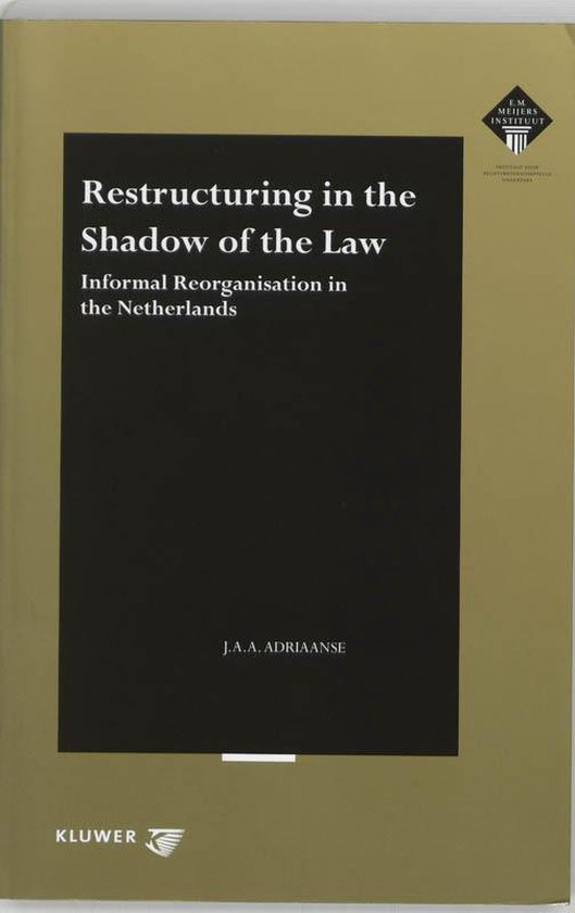 Restructuring in the Shadow of the Law - J.A.A. Adriaanse | Readingchampions.org.uk