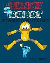 Funny Robot Coloring Book for Kids