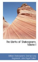 The Works of Shakespeare, Volume I