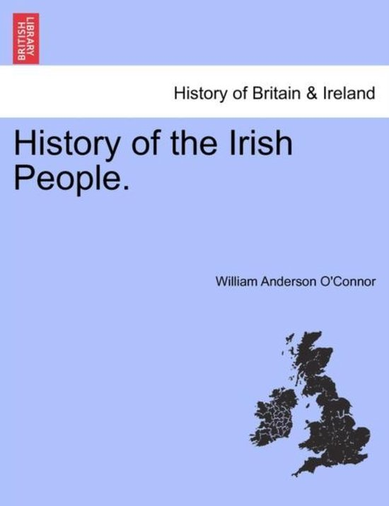 History of the Irish People, Vol. I