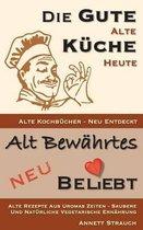 Die Gute Alte K che Heute - Alte Kochb cher Neu Entdeckt