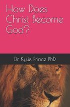 How Does Christ Become God?