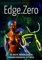 Edge.Zero de beste Nederlandse genreverhalen uit 2016