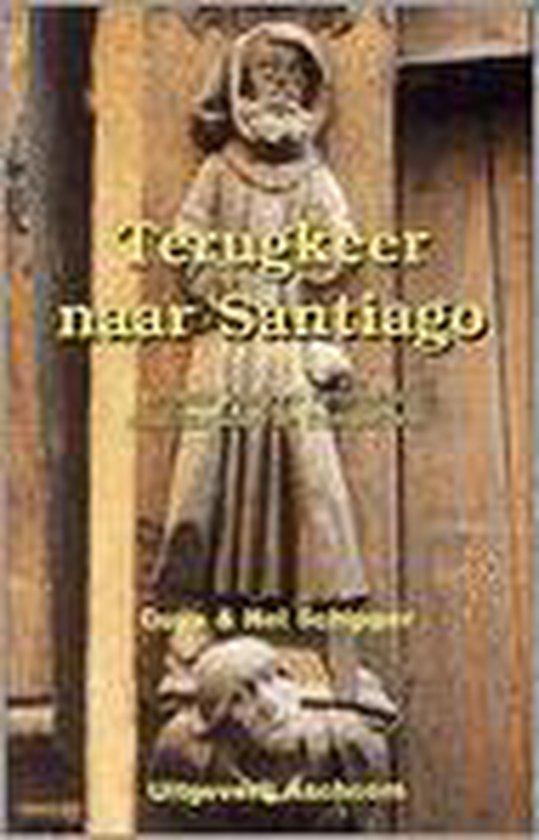 Terugkeer Naar Santiago - A. Schipper | Fthsonline.com