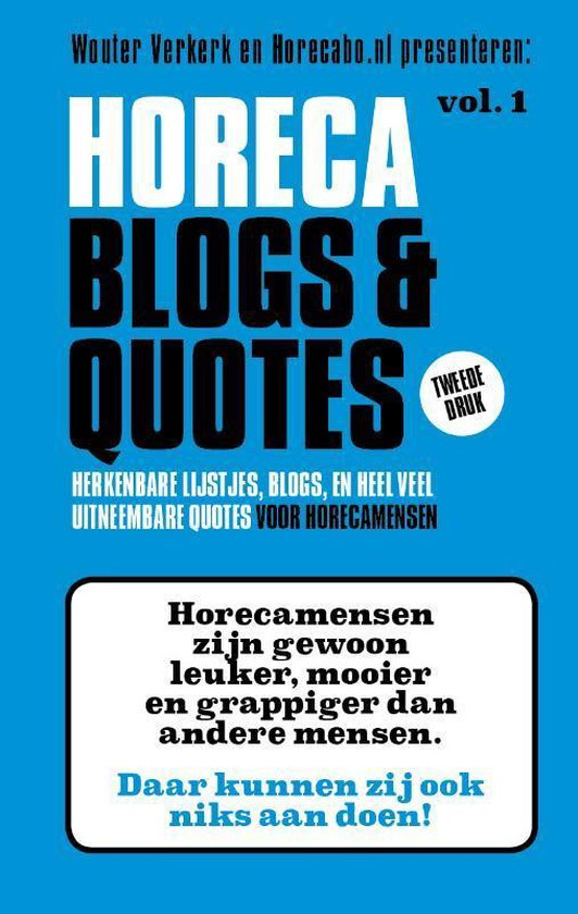 Horeca Blogs en Quotes 1 - Herkenbare lijstjes, blogs en heel veel uitneembare Quotes - Wouter Verkerk |