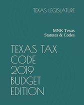 Texas Tax Code 2019 Budget Edition