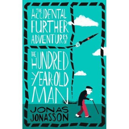 Boek cover The Accidental Further Adventures of the Hundred-Year-Old Man van Jonas Jonasson (Paperback)