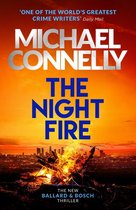 Omslag The Night Fire The Brand New Ballard and Bosch Thriller A Bosch and Ballard thriller Harry Bosch