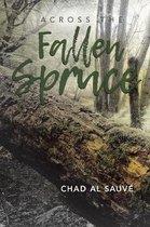 Across The Fallen Spruce