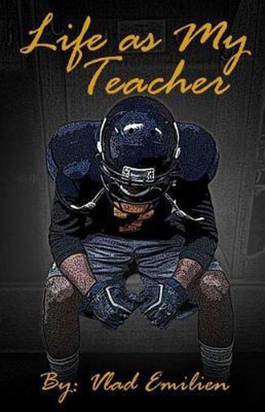 Life As My Teacher