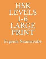 Hsk Levels 1-6 Large Print